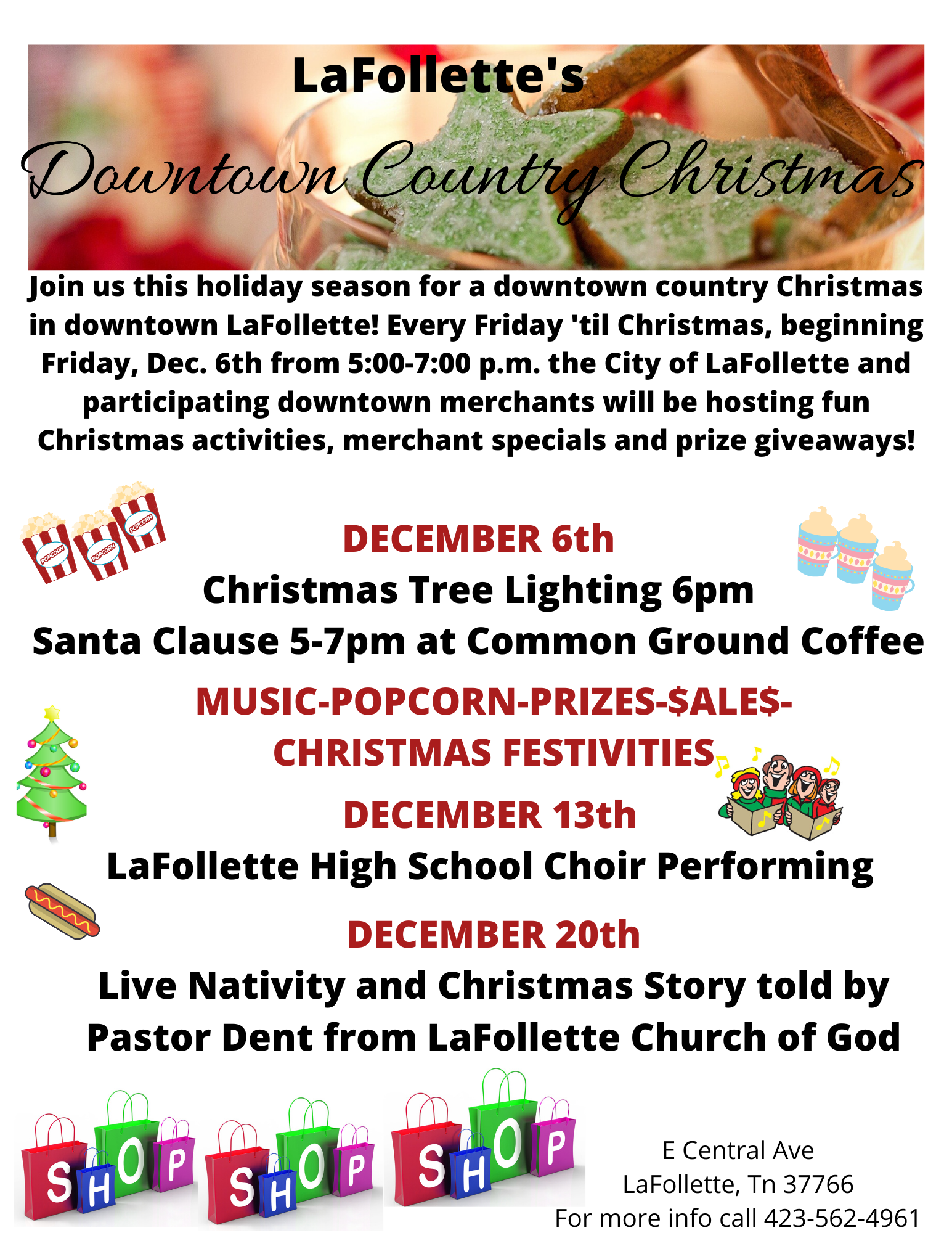 City of LaFollette and downtown merchants are hosting a Downtown country Christmas on Dec. 6th, 13th and 20th from 4-7 p.m. There will be many sales and prize drawings.